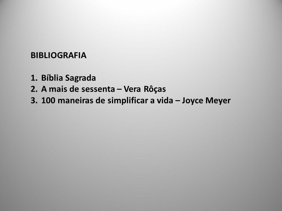 BIBLIOGRAFIA Bíblia Sagrada. A mais de sessenta – Vera Rôças.