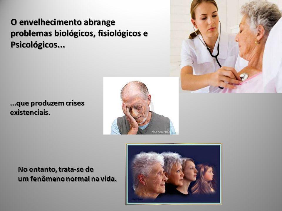 O envelhecimento abrange problemas biológicos, fisiológicos e