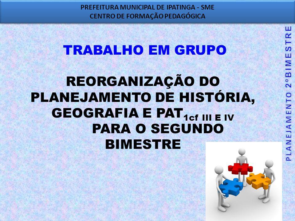 REORGANIZAÇÃO DO PLANEJAMENTO DE HISTÓRIA, GEOGRAFIA E PAT1cf III E IV