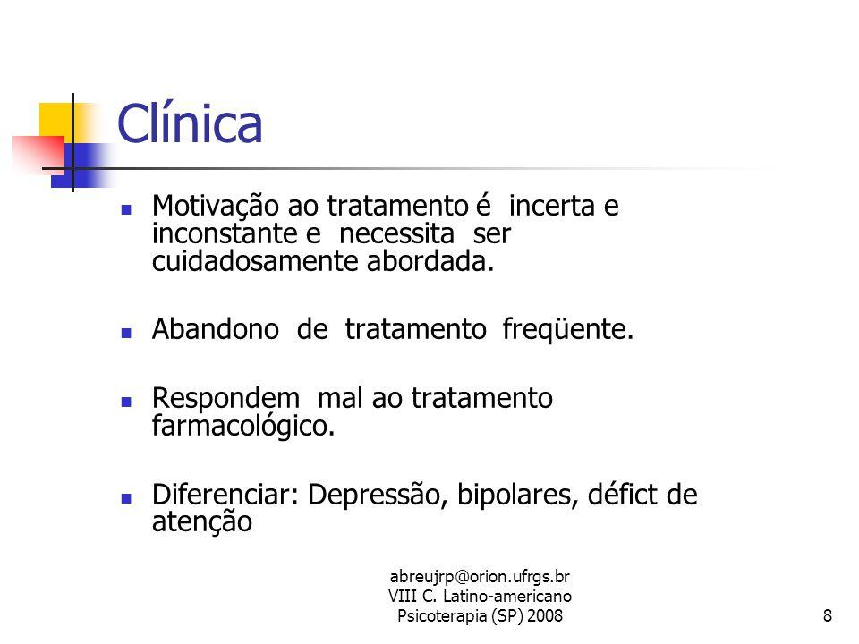 Clínica Motivação ao tratamento é incerta e inconstante e necessita ser cuidadosamente abordada.