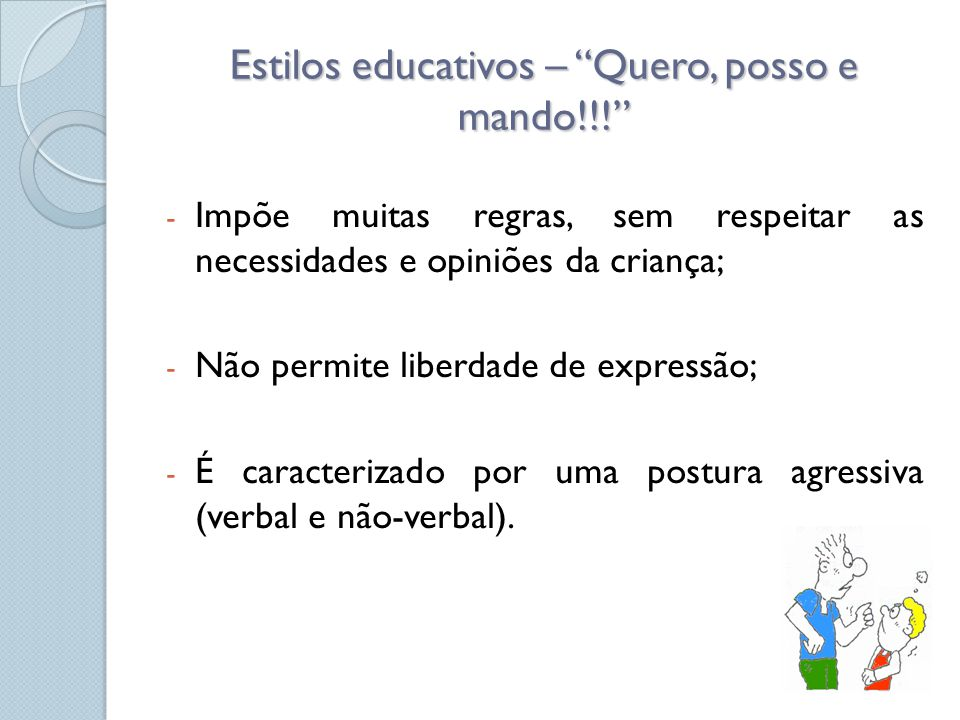 Estilos educativos – Quero, posso e mando!!!