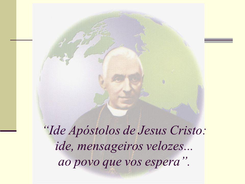 Ide Apóstolos de Jesus Cristo: ide, mensageiros velozes