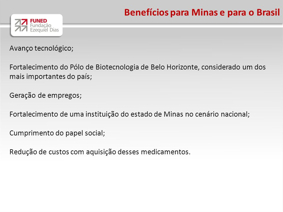 Benefícios para Minas e para o Brasil