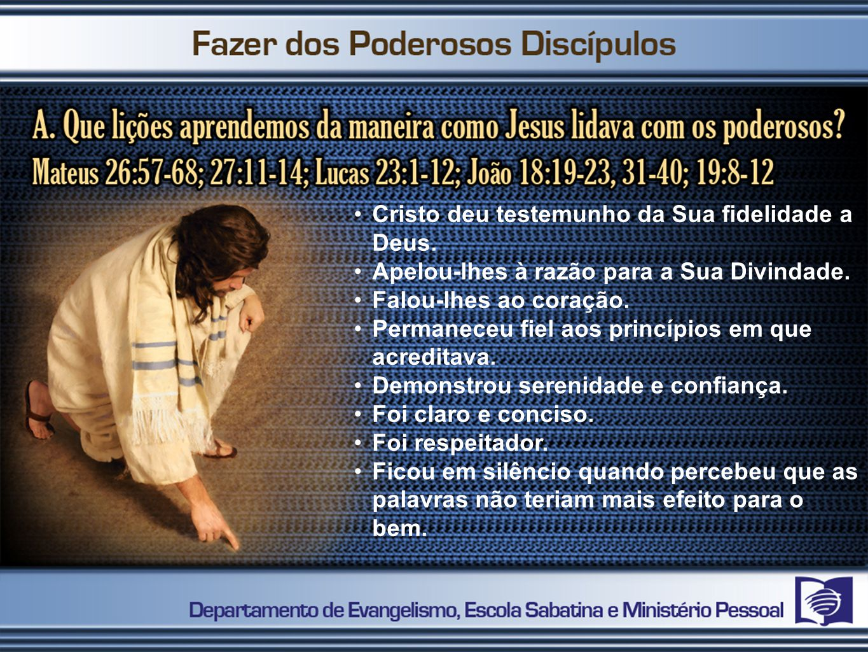 Cristo deu testemunho da Sua fidelidade a Deus.