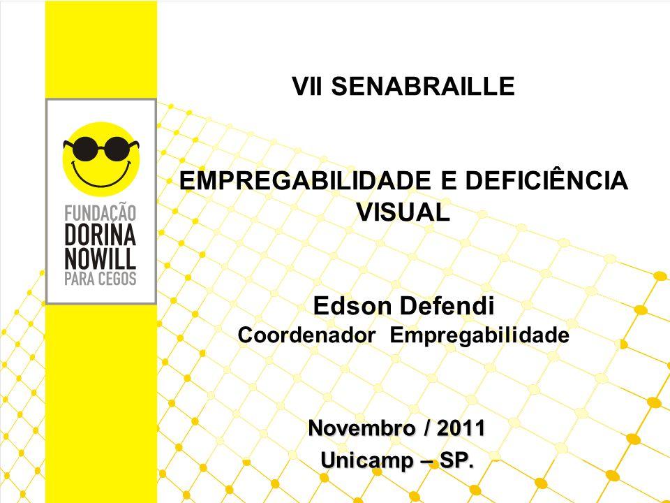 EMPREGABILIDADE E DEFICIÊNCIA VISUAL Coordenador Empregabilidade