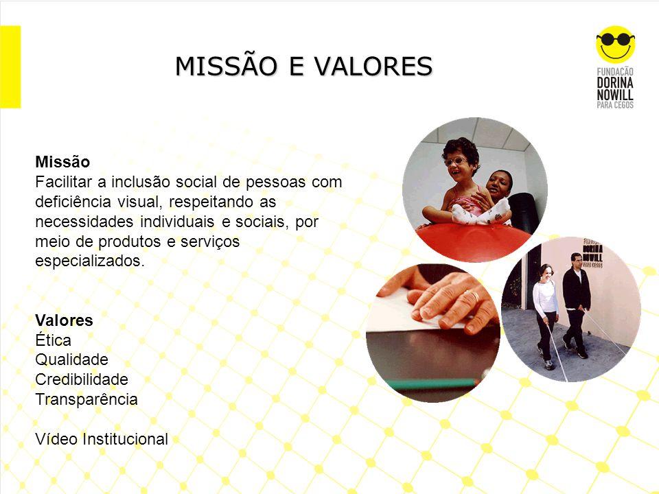 MISSÃO E VALORES Missão