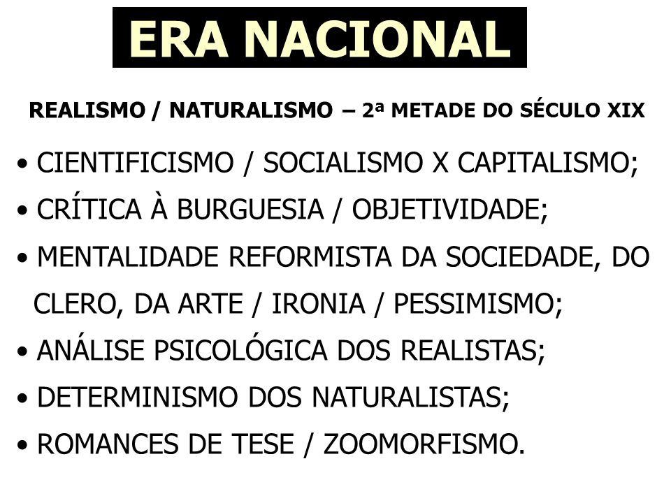 REALISMO / NATURALISMO – 2ª METADE DO SÉCULO XIX