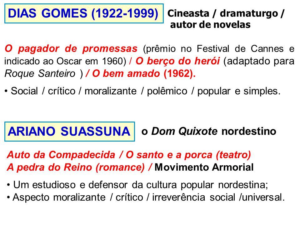 DIAS GOMES (1922-1999) ARIANO SUASSUNA o Dom Quixote nordestino