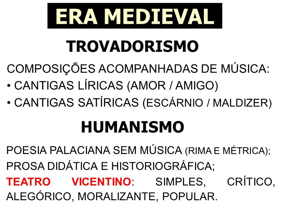 ERA MEDIEVAL TROVADORISMO HUMANISMO