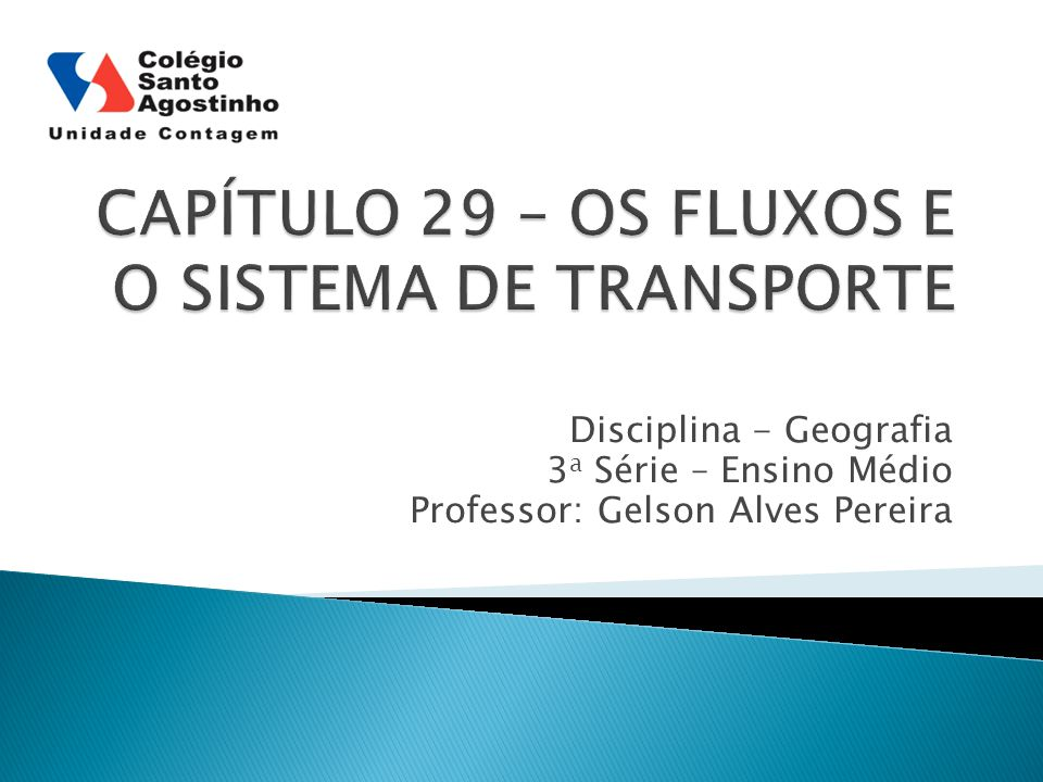 CAPÍTULO 29 – OS FLUXOS E O SISTEMA DE TRANSPORTE