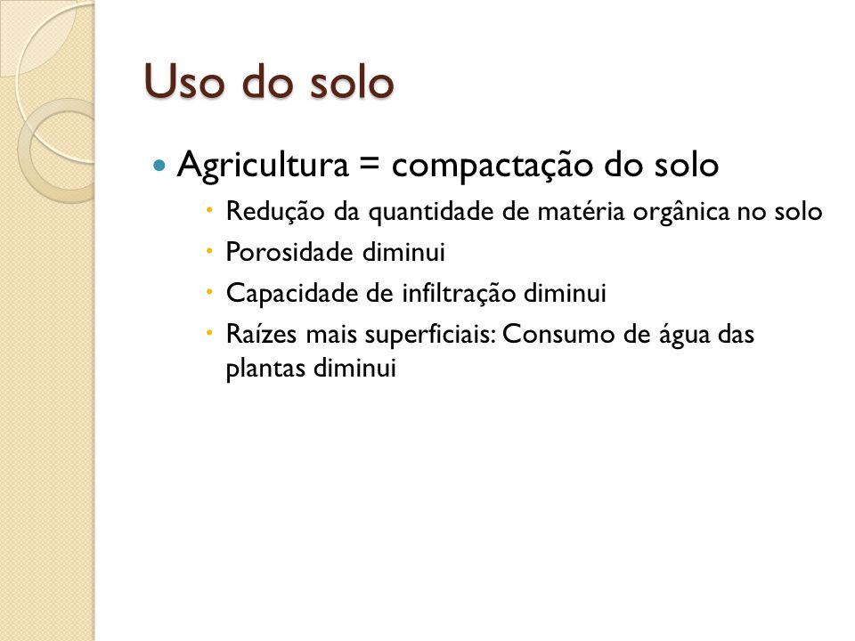 Uso do solo Agricultura = compactação do solo