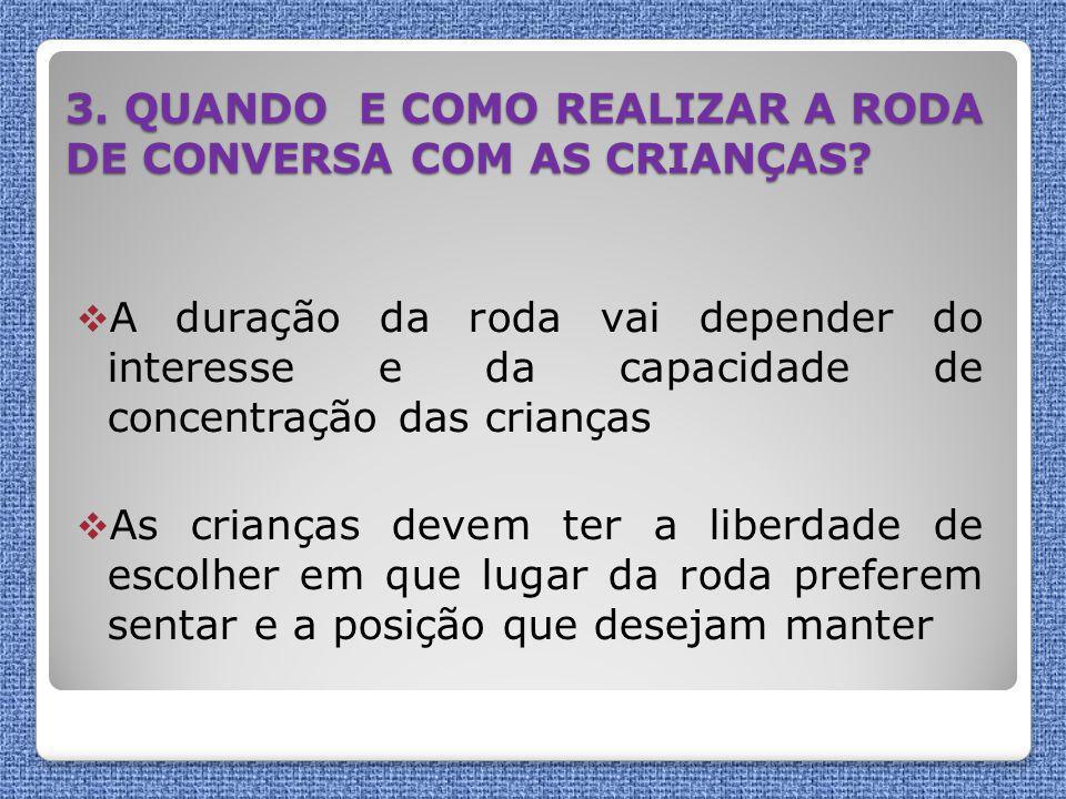 3. QUANDO E COMO REALIZAR A RODA DE CONVERSA COM AS CRIANÇAS