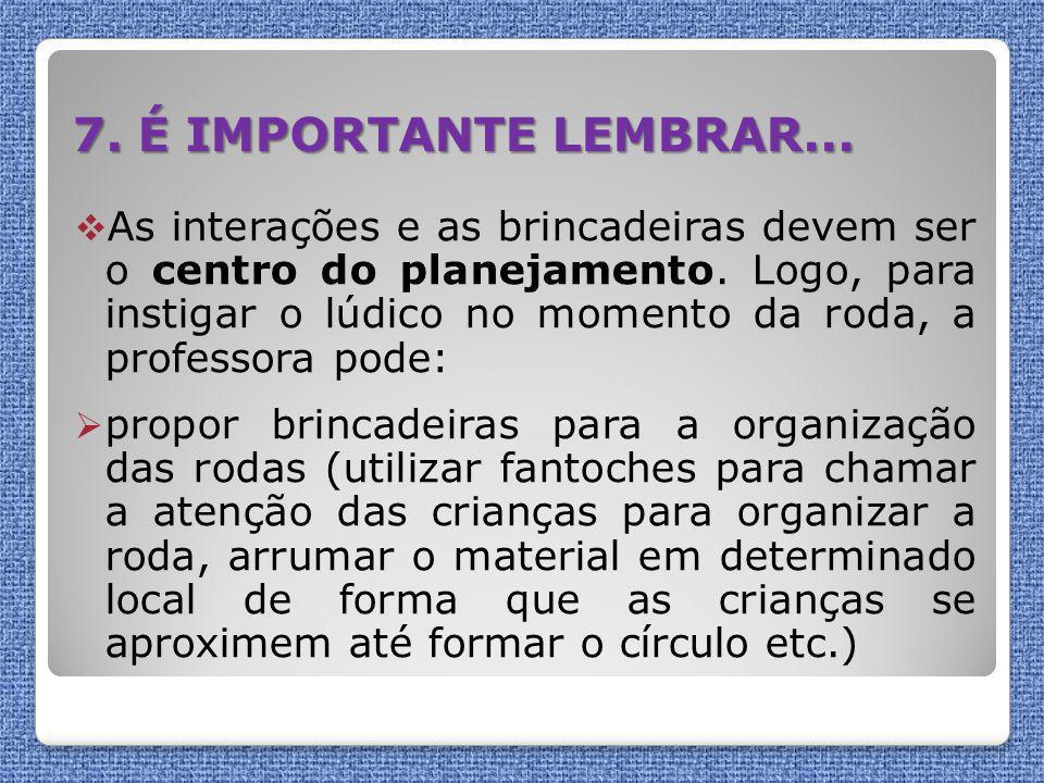 7. É IMPORTANTE LEMBRAR...