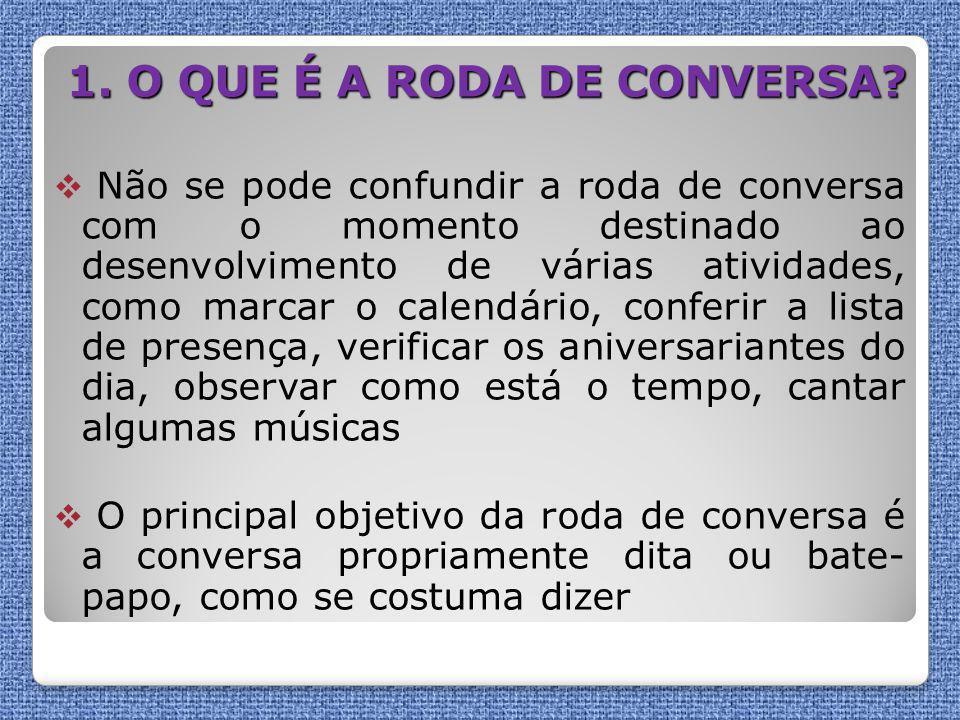 1. O QUE É A RODA DE CONVERSA
