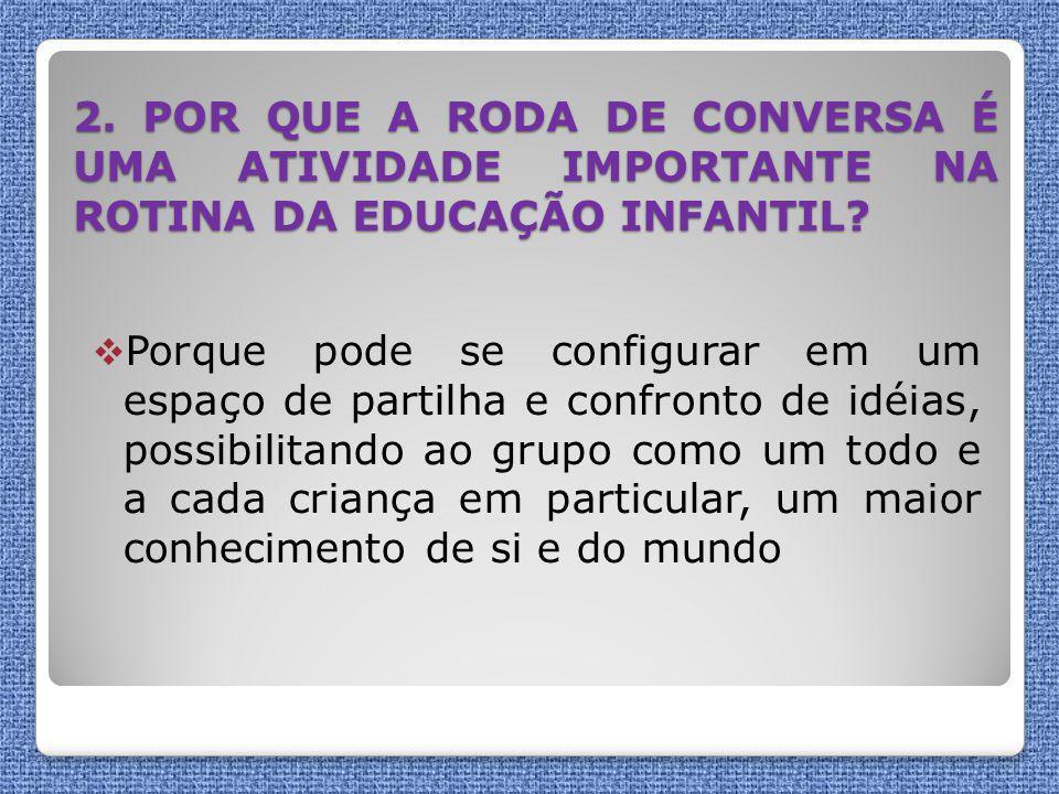 2. POR QUE A RODA DE CONVERSA É UMA ATIVIDADE IMPORTANTE NA ROTINA DA EDUCAÇÃO INFANTIL