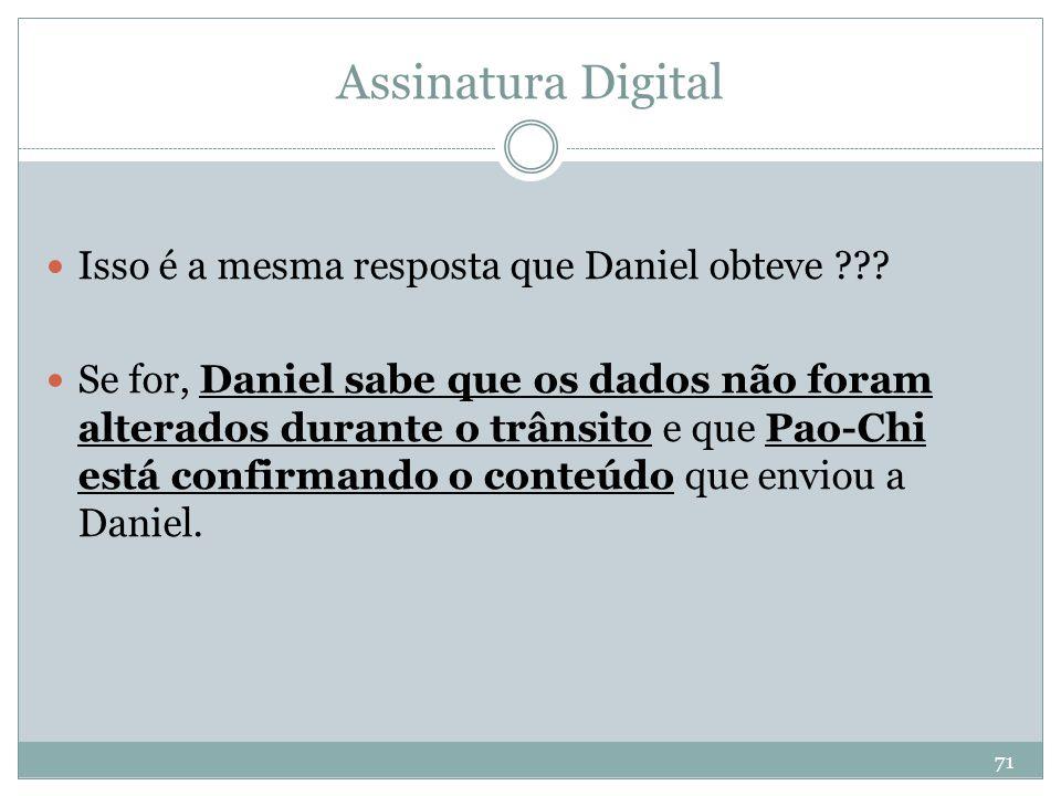 Assinatura Digital Isso é a mesma resposta que Daniel obteve