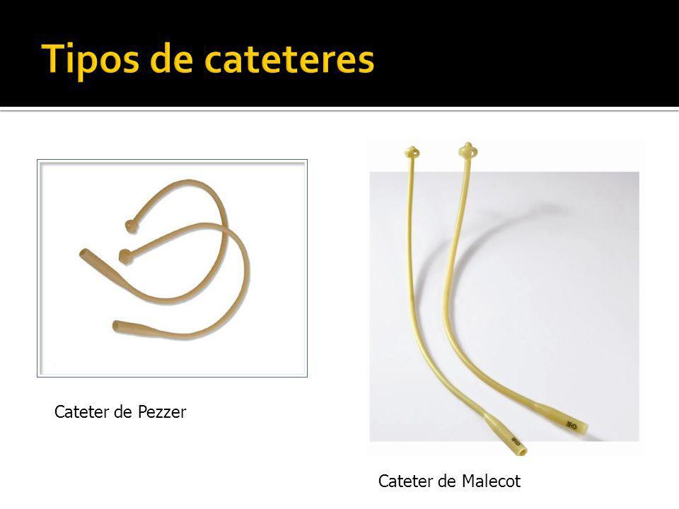 Tipos de cateteres Cateter de Pezzer Cateter de Malecot