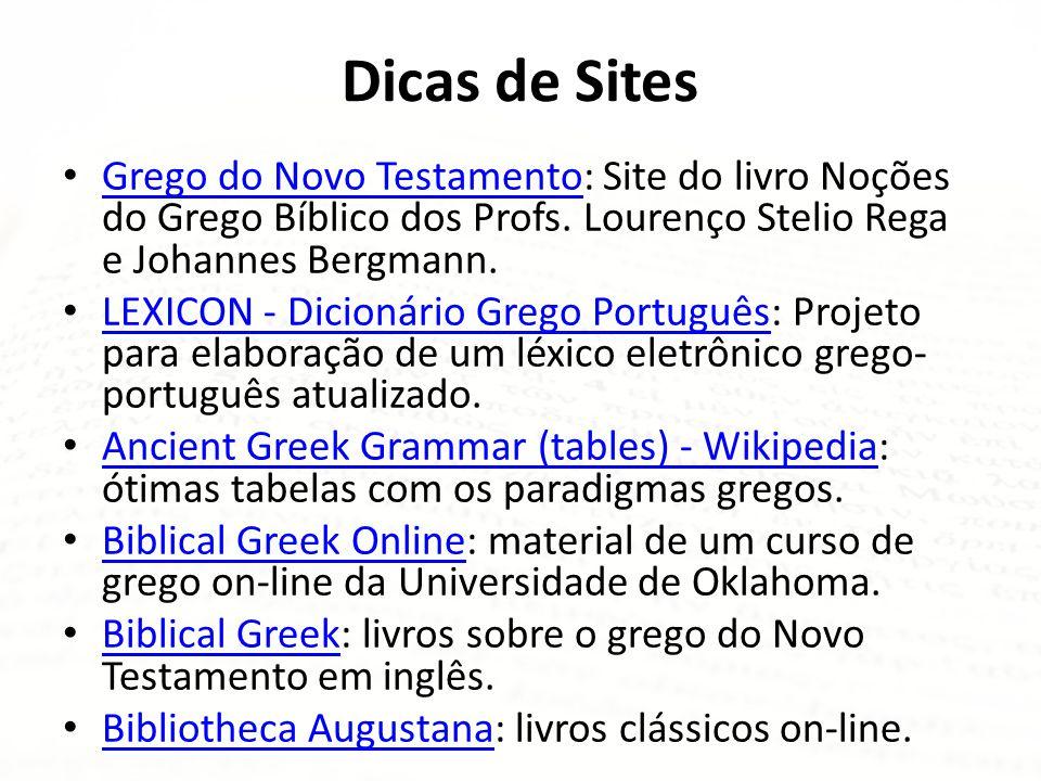 Dicas de Sites Grego do Novo Testamento: Site do livro Noções do Grego Bíblico dos Profs. Lourenço Stelio Rega e Johannes Bergmann.