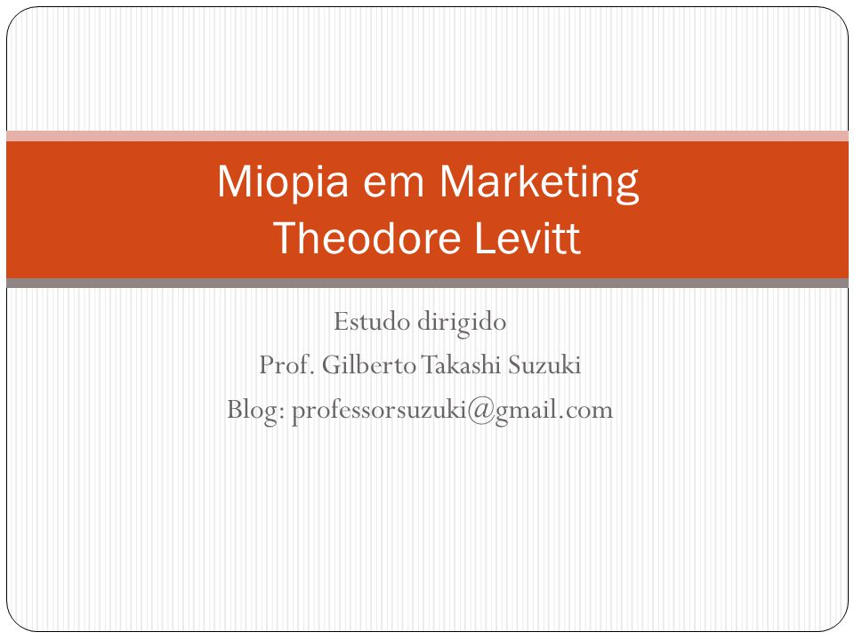 Miopia em Marketing Theodore Levitt