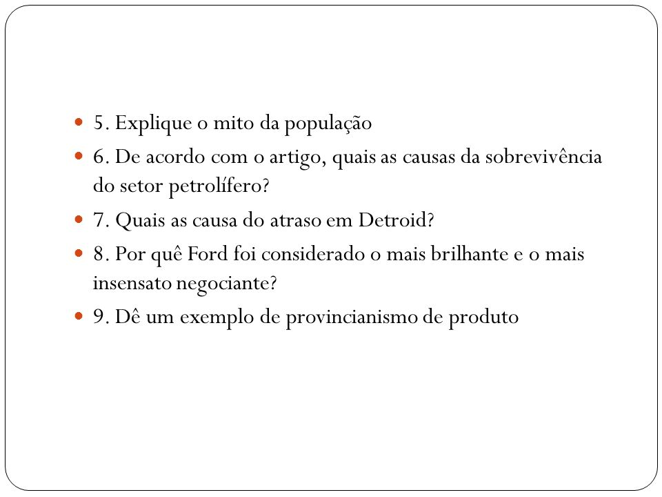 5. Explique o mito da população