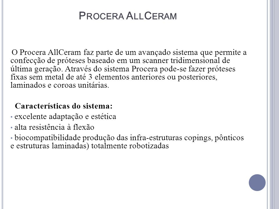 Procera AllCeram Características do sistema: