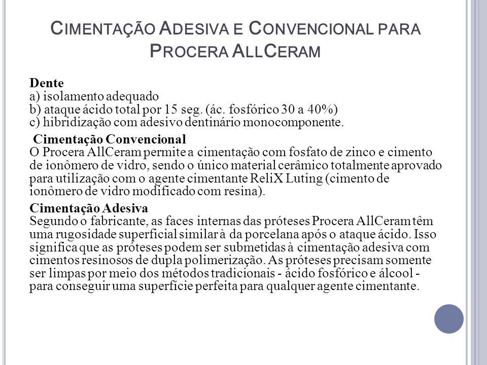 Cimentação Adesiva e Convencional para Procera AllCeram