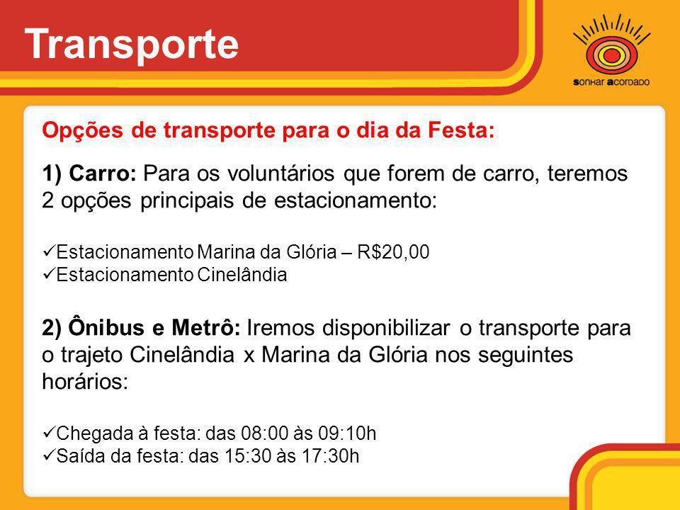 Transporte Opções de transporte para o dia da Festa: