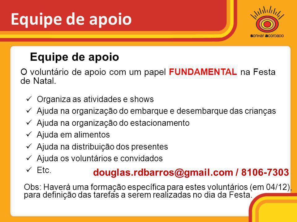 Equipe de apoio Equipe de apoio douglas.rdbarros@gmail.com / 8106-7303