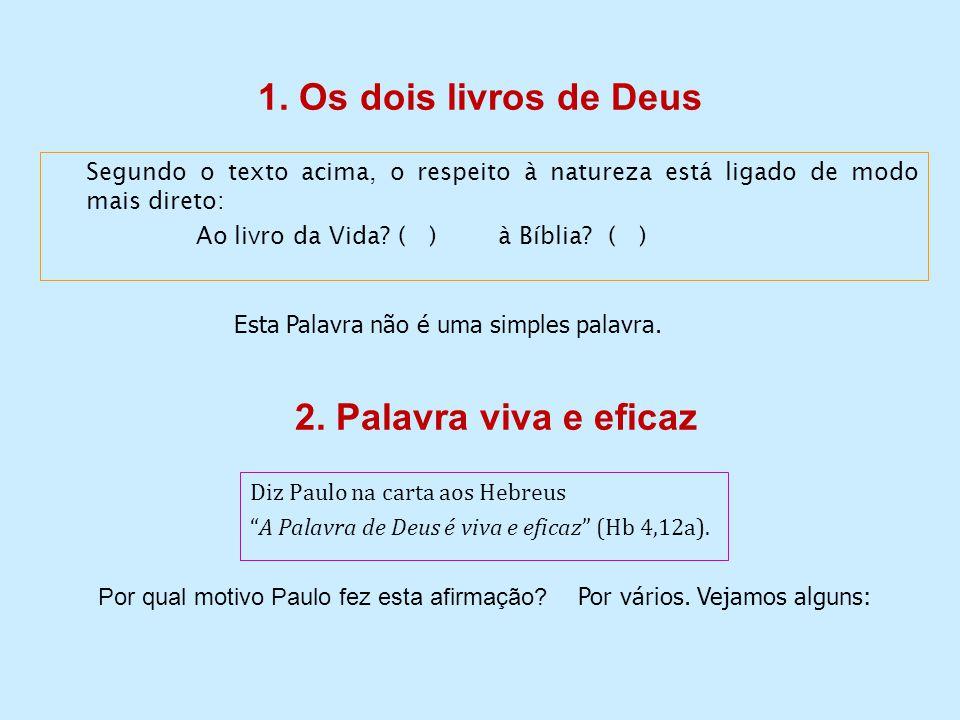 1. Os dois livros de Deus 2. Palavra viva e eficaz