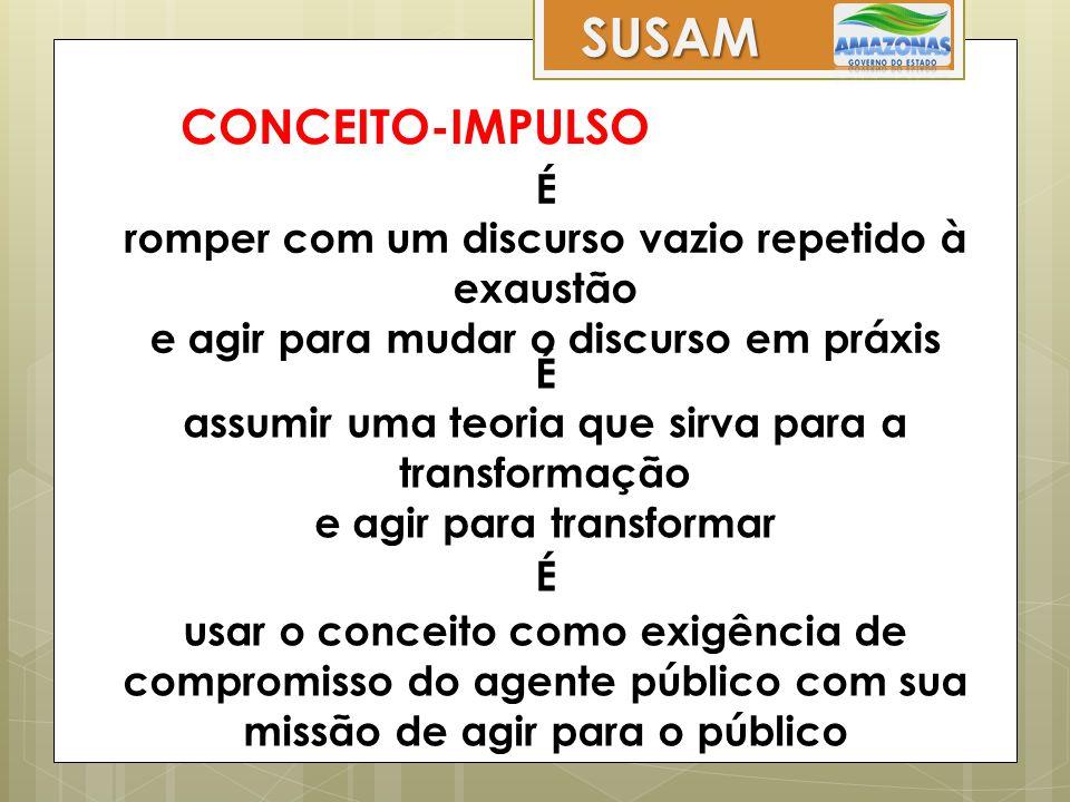SUSAM CONCEITO-IMPULSO É