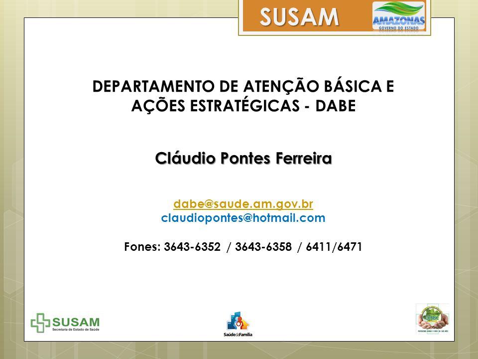 SUSAM DEPARTAMENTO DE ATENÇÃO BÁSICA E AÇÕES ESTRATÉGICAS - DABE
