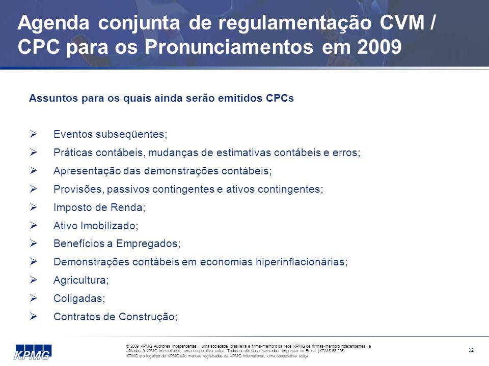 Agenda conjunta de regulamentação CVM / CPC para os Pronunciamentos em 2009