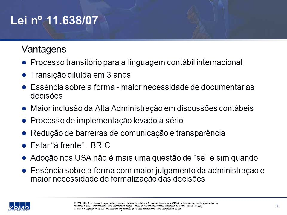 Lei nº 11.638/07 e MP nº 449/08 (cont.) Desafios