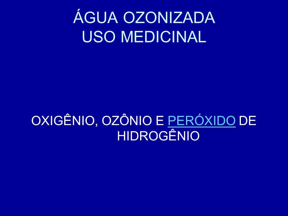 ÁGUA OZONIZADA USO MEDICINAL
