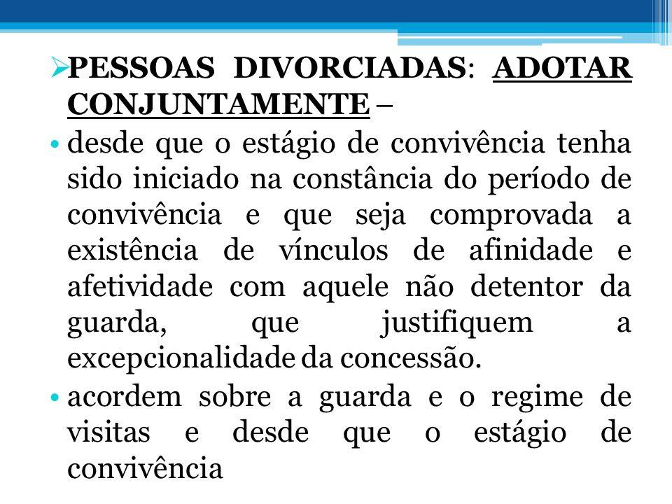 PESSOAS DIVORCIADAS: ADOTAR CONJUNTAMENTE –