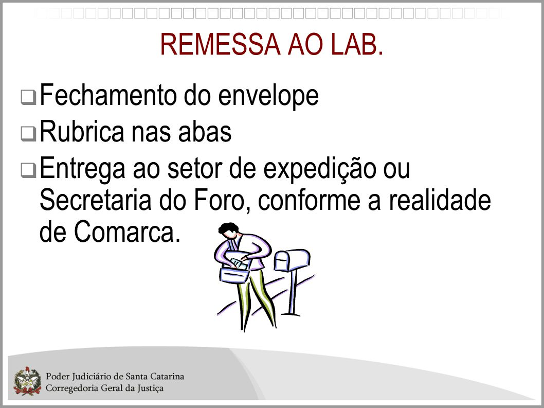 REMESSA AO LAB. Fechamento do envelope. Rubrica nas abas.