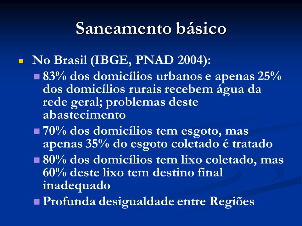 Saneamento básico No Brasil (IBGE, PNAD 2004):