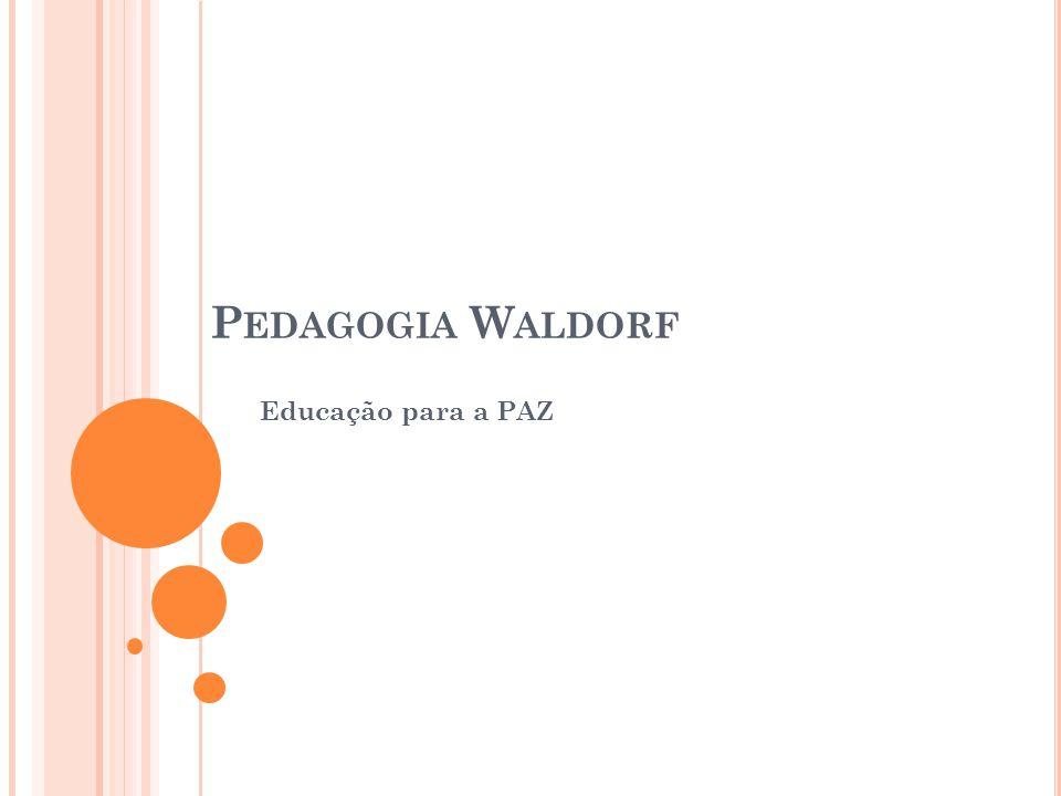 Pedagogia Waldorf Educação para a PAZ