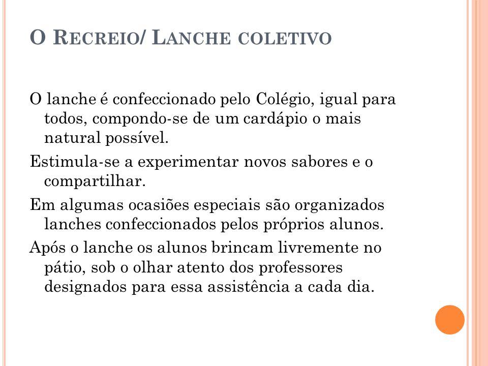O Recreio/ Lanche coletivo