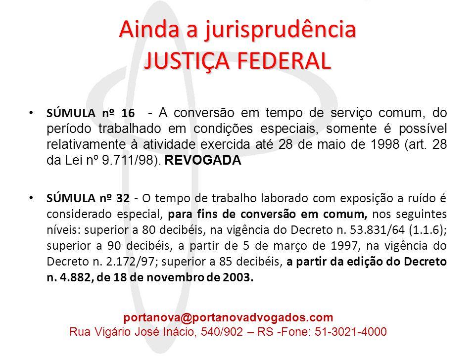 Ainda a jurisprudência JUSTIÇA FEDERAL