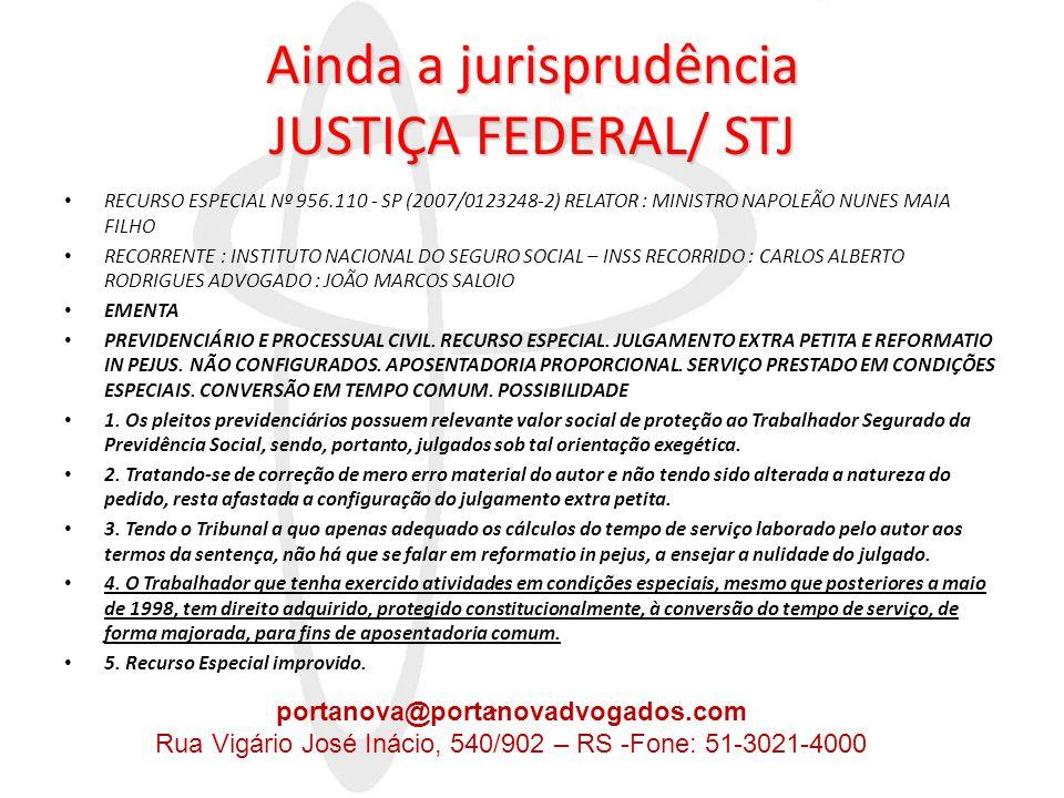 Ainda a jurisprudência JUSTIÇA FEDERAL/ STJ