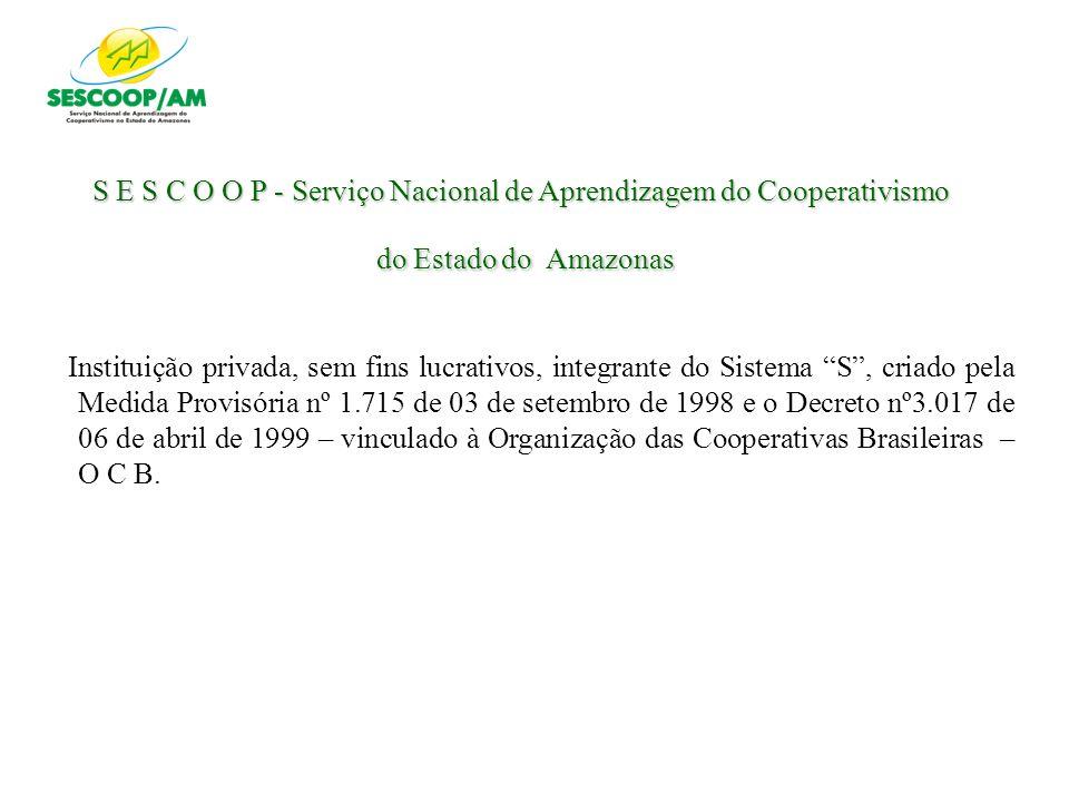 S E S C O O P - Serviço Nacional de Aprendizagem do Cooperativismo do Estado do Amazonas
