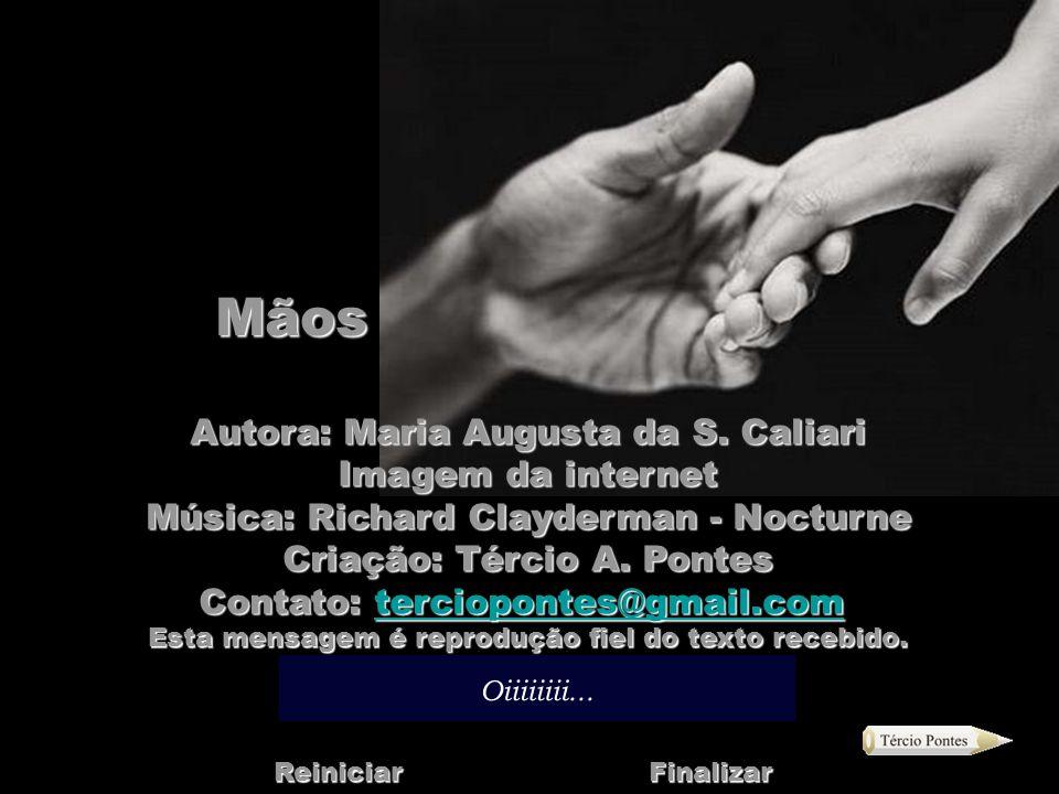 Mãos Autora: Maria Augusta da S. Caliari Imagem da internet