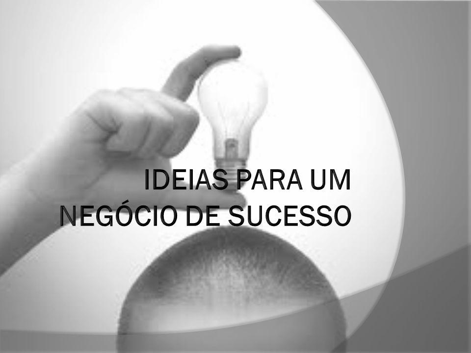 IDEIAS PARA UM NEGÓCIO DE SUCESSO