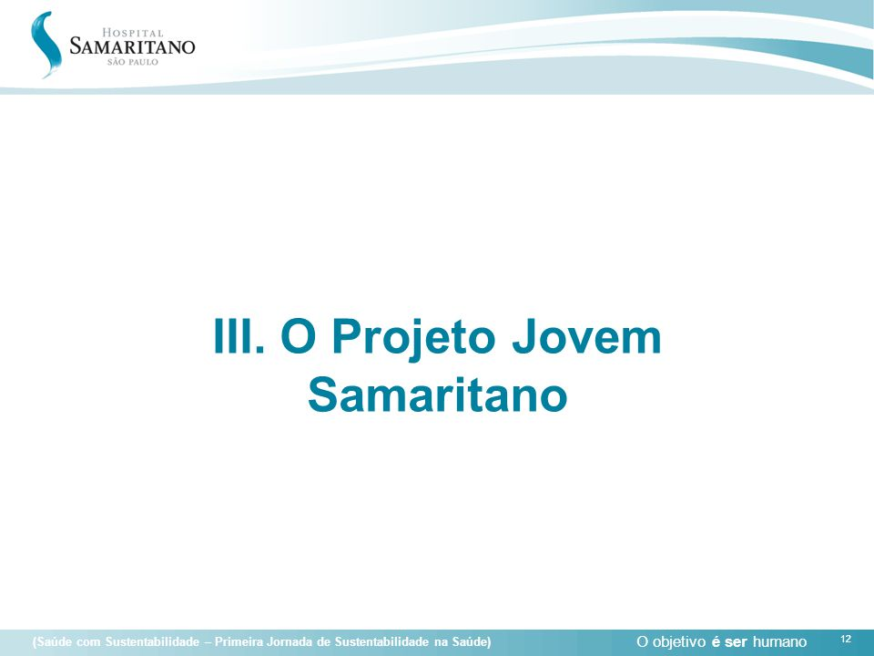 III. O Projeto Jovem Samaritano