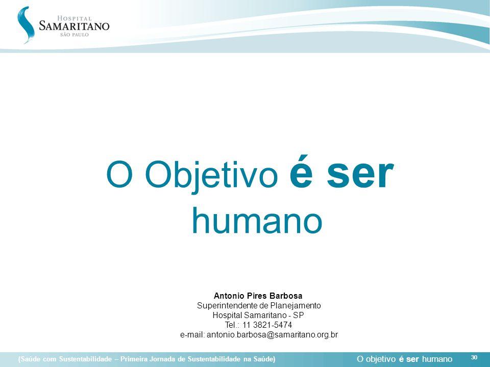 O Objetivo é ser humano Antonio Pires Barbosa