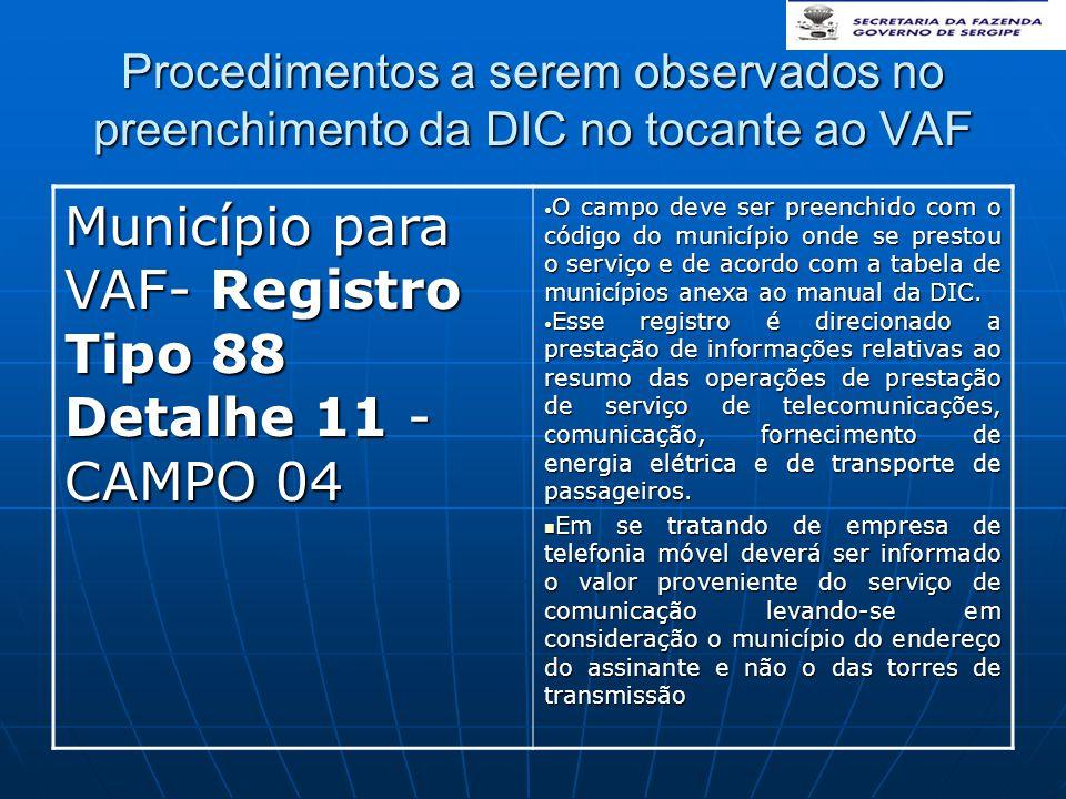 Município para VAF- Registro Tipo 88 Detalhe 11 -CAMPO 04
