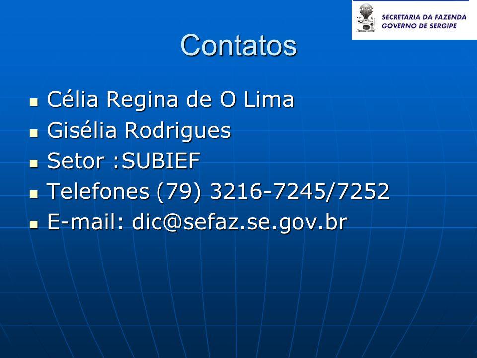 Contatos Célia Regina de O Lima Gisélia Rodrigues Setor :SUBIEF