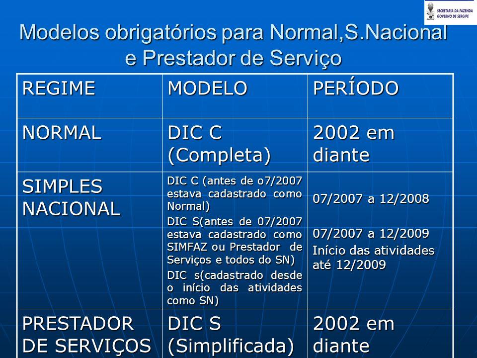 Modelos obrigatórios para Normal,S.Nacional e Prestador de Serviço