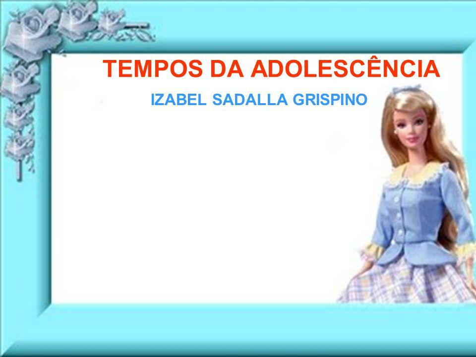 TEMPOS DA ADOLESCÊNCIA